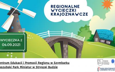 Regionalna wycieczka krajoznawcza do Centrum Edukacji i Promocji Regionu w Szymbarku oraz do Kaszubskiego Parku Miniatur w Stryszej Budzie