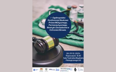 I Ogólnopolska Konferencja Naukowa Prawa  Medycznego, Farmaceutycznego, Bioetyki i Zarządzania w Ochronie Zdrowia