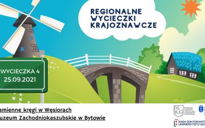 Regionalna wycieczka krajoznawcza do kamiennych kręgów w Węsiorach i Muzeum Zachodniokaszubskiego w Bytowie